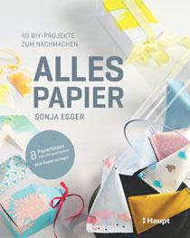 Alles Papier Sonja Egger basteln DIY Papier