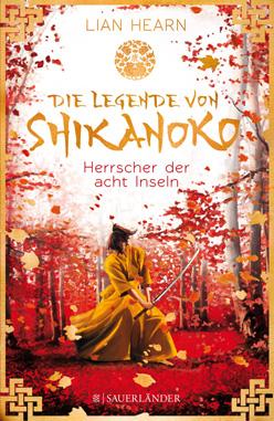 Rezension zu Die Legende von Shikanoko - Herrscher der acht Inseln von Lian Hearn